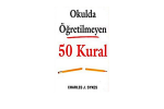Okulda Öğretilmeyen 50 Kural