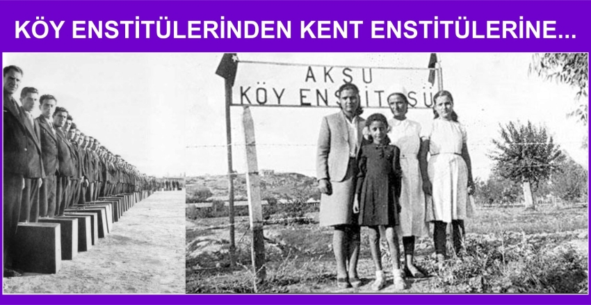 Köy Enstitülerinden Kent Enstitülerine